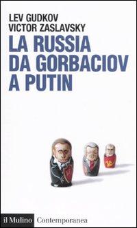 La Russia da Gorbaciov a Putin